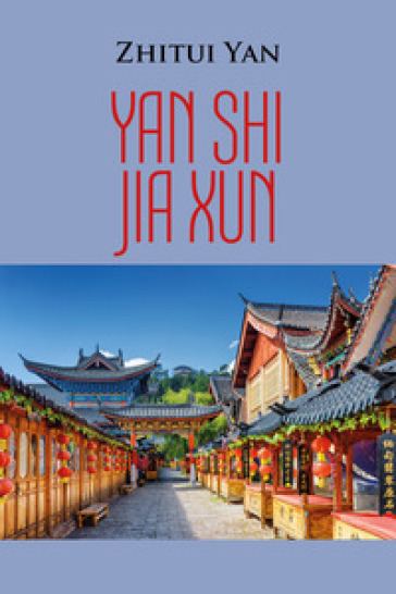 Yan Shi Jia Xun - Zhitui Yan |