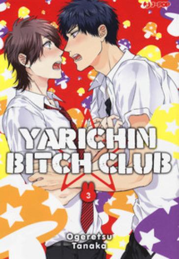 Yarichin bitch club. 3. - Tanaka Ogeretsu |