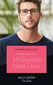 A Year With The Millionaire Next Door (Mills & Boon True Love)