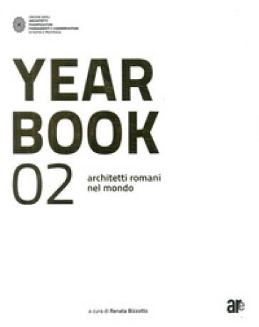 Year book 02. Architetti romani nel mondo. Ediz. italiana e inglese - Triulzi Sara  