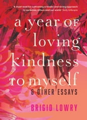 A Year of Loving Kindness to Myself