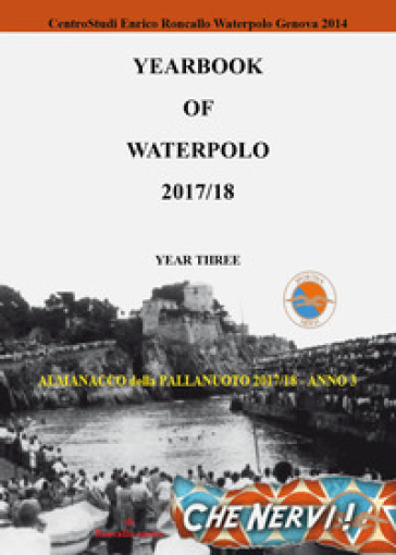 Yearbook of waterpolo. Ediz. italiana. 3: 2017/2018 - Enrico Roncallo |
