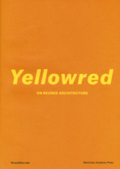 Yellowred on reused architecture. Ediz. illustrata