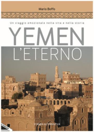 Yemen l'eterno. Un viaggio emozionale nella vita e nella storia - Mario Boffo | Jonathanterrington.com