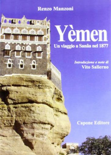 Yèmen. Un viaggio a Sana'a nel 1877 - Renzo Manzoni   Jonathanterrington.com