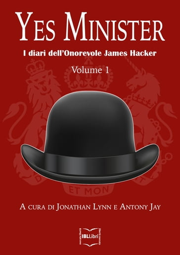 Yes Minister: I diari dell'Onorevole James Hacker, Volume I
