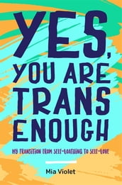 Yes, You Are Trans Enough