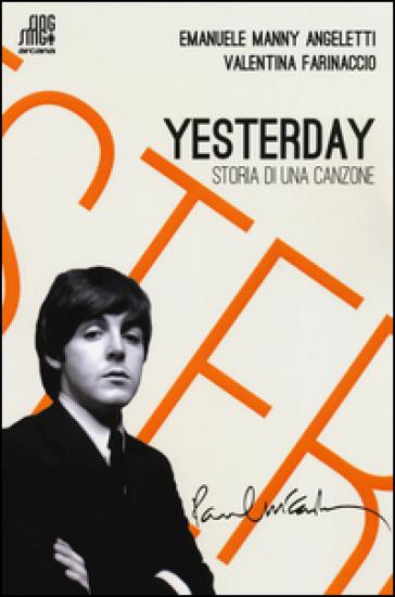 Yesterday. Storia di una canzone - Emanuele Angeletti |