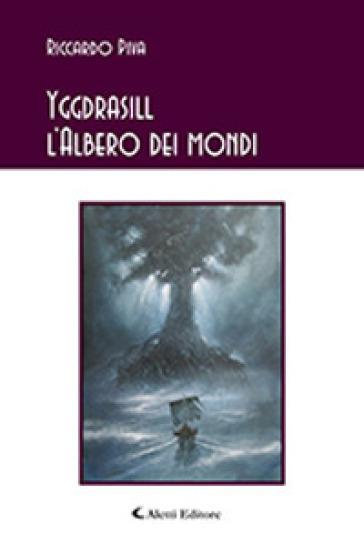 Yggdrasill. L'albero dei mondi - Riccardo Piva |
