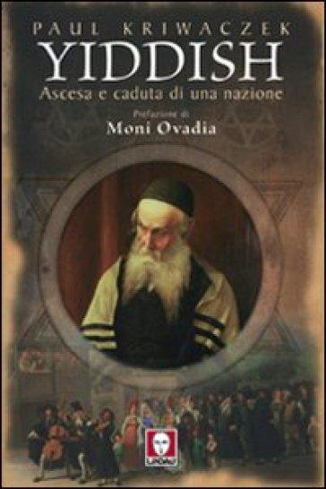 Yiddish. Ascesa e caduta di una nazione - Paul Kriwaczek |