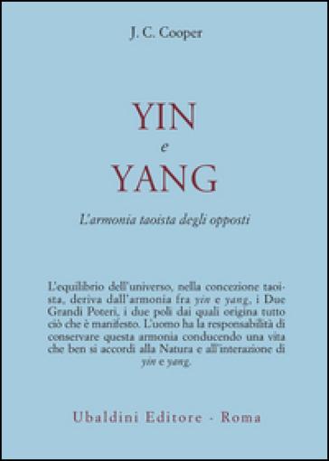 Yin e Yang. L'armonia taoista degli opposti - J. C. Cooper |