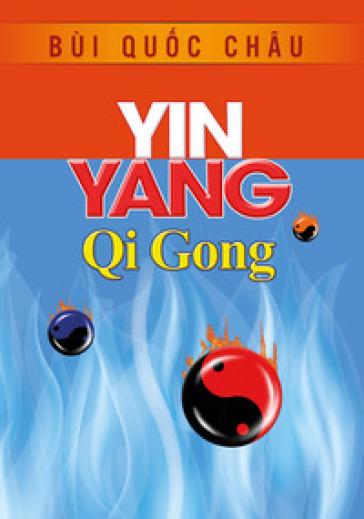 Yin yang qi gong - Bùi Quoc Chau | Thecosgala.com