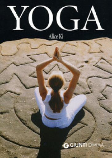 Yoga. Ediz. illustrata - Alice Ki |