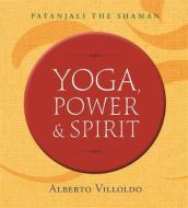 Yoga, Power, and Spirit