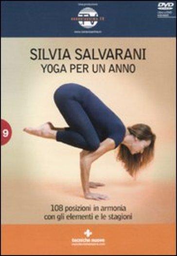 Yoga per un anno. 108 posizioni in armonia con gli elementi e le stagioni. Con DVD - Silvia Salvarani  