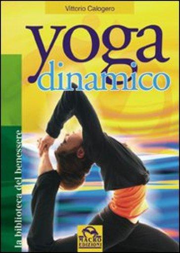 Yoga dinamico - Vittorio Calogero  