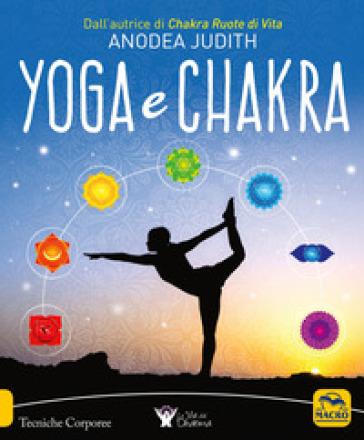 Yoga e chakra - Anodea Judith |