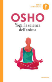 Yoga: la scienza dell anima