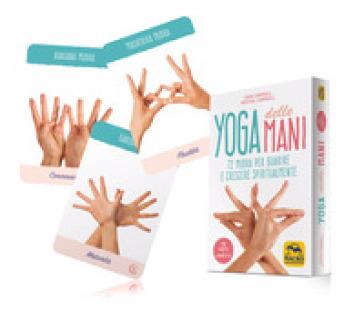 Yoga delle mani. 72 mudra per guarire e crescere spiritualmente. Con 72 Carte - Cain Carroll pdf epub