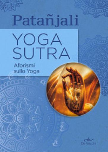 Yoga sutra. Aforismi sullo yoga - Patanjali pdf epub