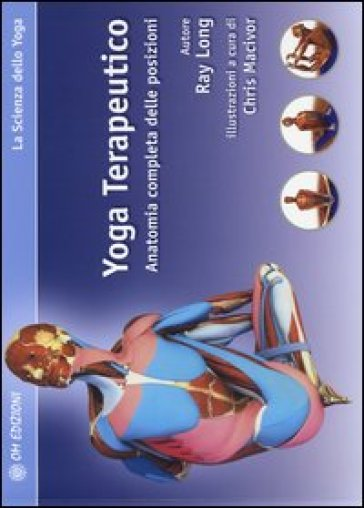 Yoga terapeutico. Anatomia completa delle posizioni - Ray Long  