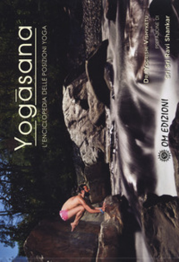 Yogasana. L'enciclopedia delle posizioni yoga - Ph. D Vishvketu pdf epub