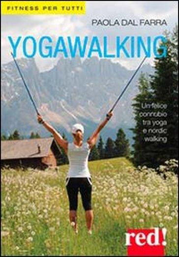 Yogawalking. Ediz. illustrata