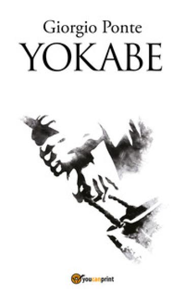 Yokabe. Sotto il cielo della Palestina. 3. - Giorgio Ponte pdf epub