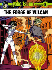 Yoko Tsuno Vol. 9: the Forge of Vulcan