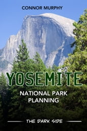 Yosemite National Park Planning: The Dark Side