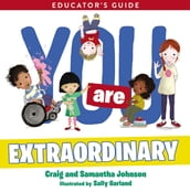 You Are Extraordinary Educator s Guide