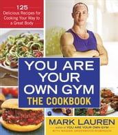 You Are Your Own Gym: The Cookbook