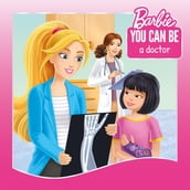 You Can Be a Doctor! (Barbie: You Can Be Series)