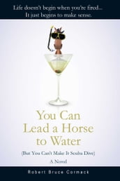 You Can Lead a Horse to Water (But You Can t Make It Scuba Dive)