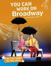 You Can Work in the Arts: You Can Work on Broadway
