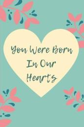 You Were Born in Our Hearts