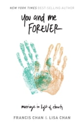 You and Me Forever: Marriage in Light of Eternity