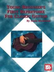 Young Beginner s First Repertoire for Classic Guitar