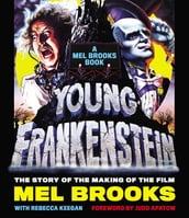 Young Frankenstein: A Mel Brooks Book