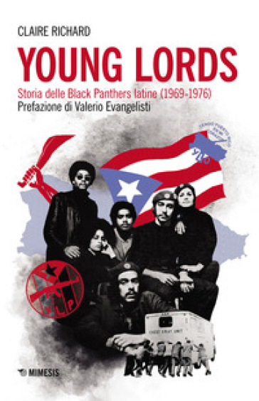 Young Lords. Storia delle Black Panthers latine (1969-1976) - Claire Richard |