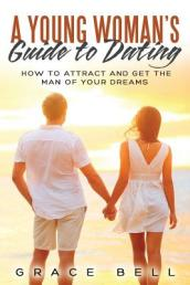 A Young Woman s Guide to Dating
