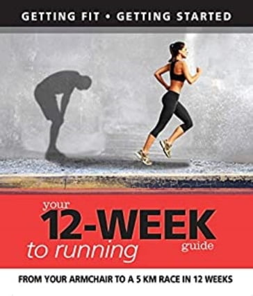 Your 12 Week Guide to Running