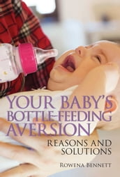 Your Baby s Bottle-feeding Aversion, Reasons and Solutions