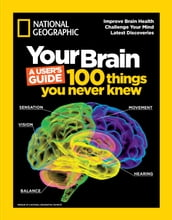 Your Brain: A User s Guide