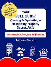 Your Full Guide to Owning & Operating a Hospitality Property - Successfully