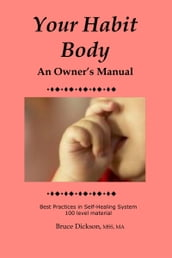 Your Habit Body; An Owner s Manual