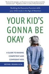 Your Kid s Gonna Be Okay
