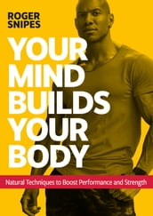 Your Mind Builds Your Body