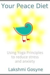 Your Peace Diet: Using Yoga Principles to reduce stress and anxiety