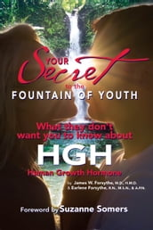 Your Secret to the Fountain of Youth ~ What they don t want you to know about HGH